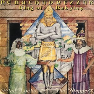 Fred Locks And The Steppers – Kill Nebuchadnezzar King Of Babylon (Fred Locks Meets Creators)