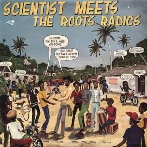 Scientist Meets The Roots Radics – Scientist Meets The Roots Radics