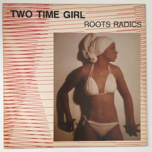 The Roots Radics – Two Time Girl