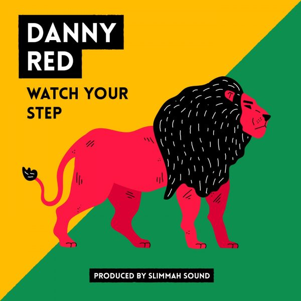 Danny Red – Watch Your Step