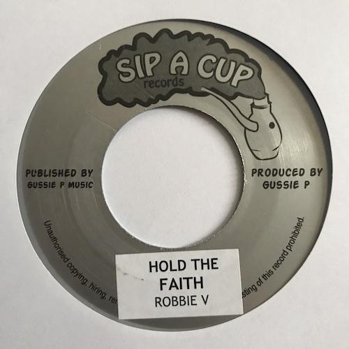 Robbie V / Ralston Grant Meets Gussie P – Hold The Faith / Victorious Dub
