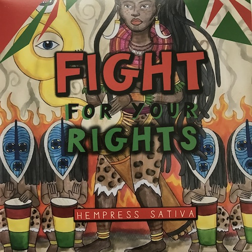 Hempress Sativa – Fight For Your Rights