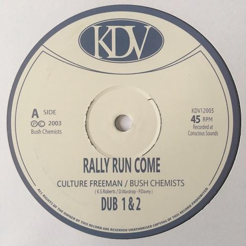 Culture Freeman, The Bush Chemists – Rally Run Come / Pay Them Dub