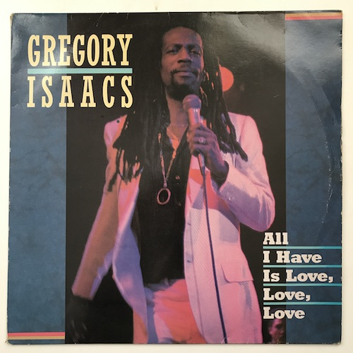 Gregory Isaacs – All I Have Is Love, Love, Love