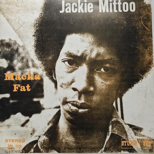 Jackie Mittoo – Macka Fat