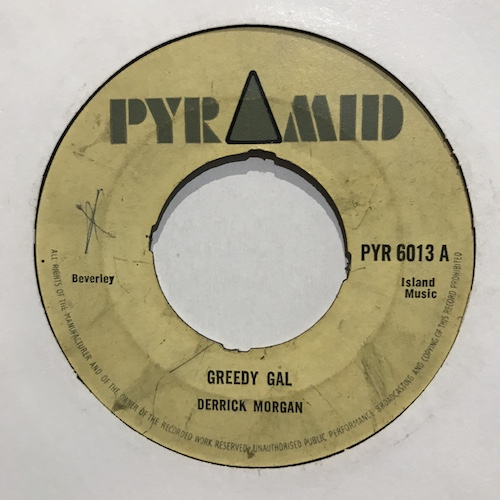 Derrick Morgan / Soul Bros – Greedy Gal / Marcus Junior
