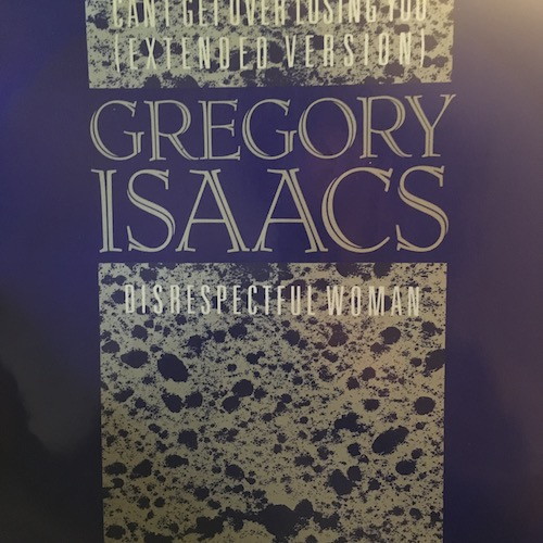 Gregory Isaacs – Disrespectful Woman / Can't Get Over Losing You (Extended Version)