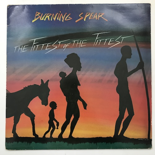 Burning Spear – The Fittest Of The Fittest