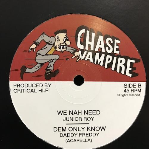 Critical Hi-Fi, Daddy Freddy, Junior Roy – Dem Only Know / We Nah Need