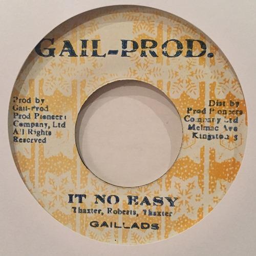 Gaillads – It No Easy