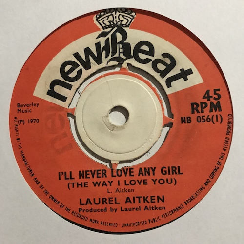 Laurel Aitken – I'll Never Love Any Girl / The Best I Can
