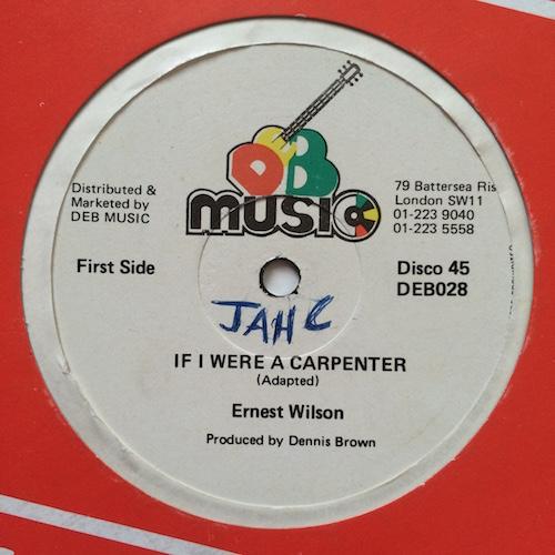 Ernest Wilson / Ras Bug – If I Were A Carpenter / Brave Ethiopian