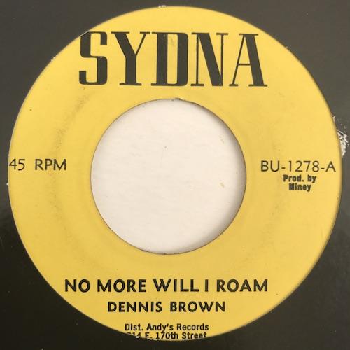 Dennis Brown – No More Will I Roam