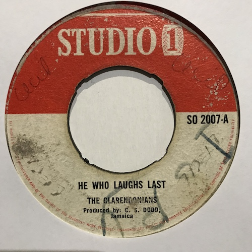 The Clarendonians / The Gaylads – He Who Laughs Last / Just A Kiss From You