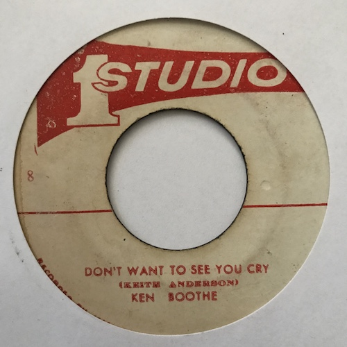 Ken Boothe / The Wailers – Dont Want To See You Cry / I Need You
