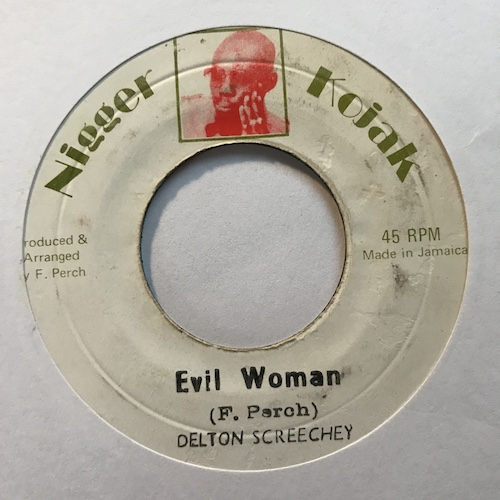 Delton Screechy – Evil Woman