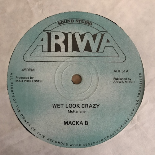 Macka B / Michael Walters & Robotics – Wet Look Crazy / Down In A De Jungle