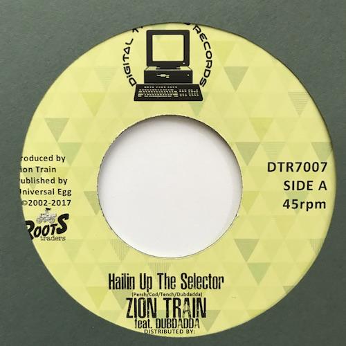Zion Train Feat Dubdadda – Hailin Up The Selector