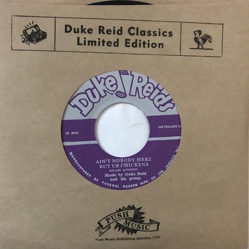 Duke Reid's All Stars – Ain't Nobody Here But Us Chickens