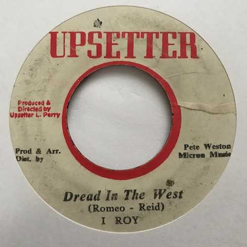 I Roy – Dread In The West / Lizard Tongue Rock